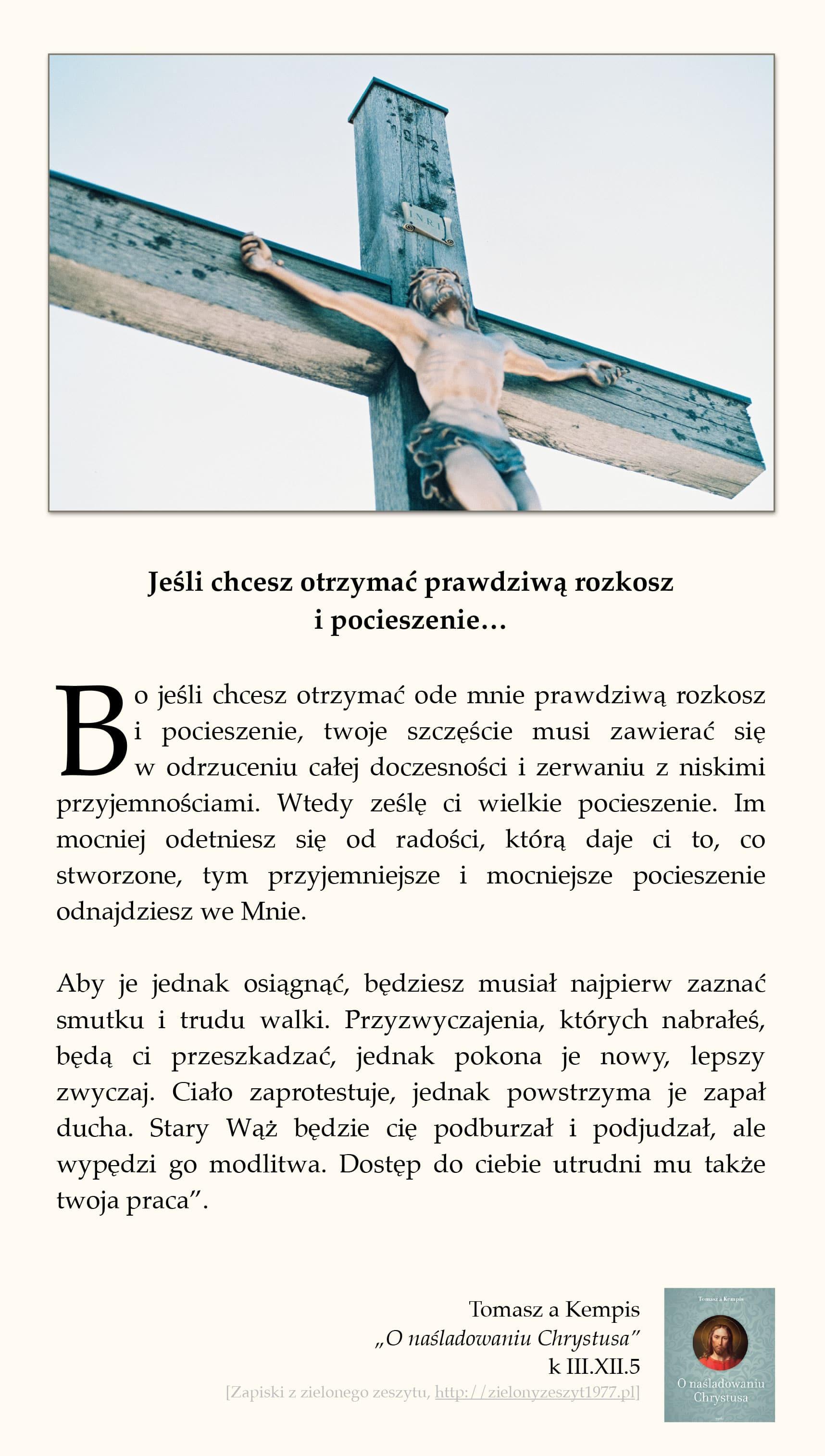 """Tomasz a Kempis, """"O naśladowaniu Chrystusa"""", k III.XII.5 (Jeśli chcesz otrzymać prawdziwą rozkosz i pocieszenie…)"""