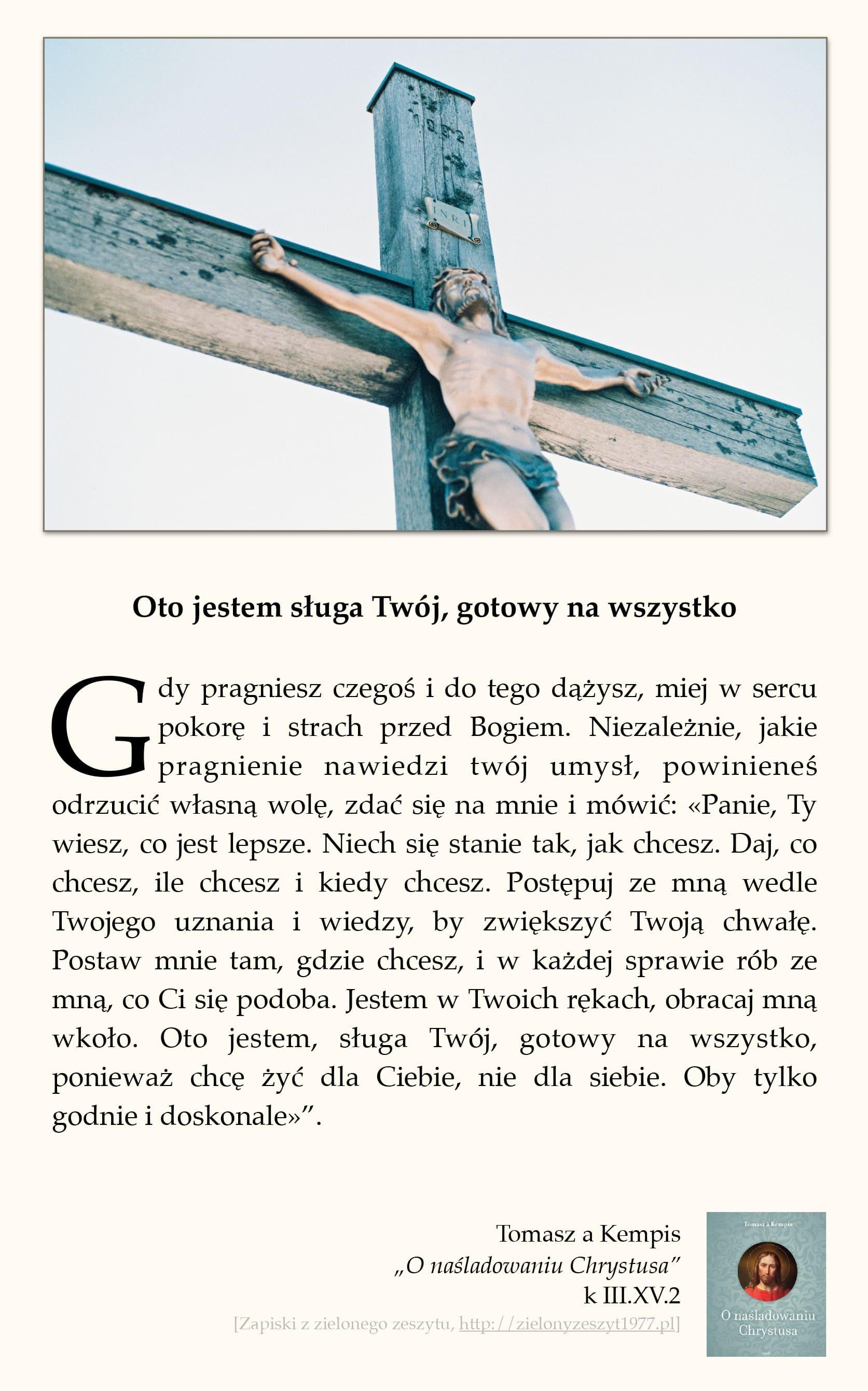"""Tomasz a Kempis, """"O naśladowaniu Chrystusa"""", k III.XV.2 (Oto jestem sługa Twój, gotowy na wszystko)"""