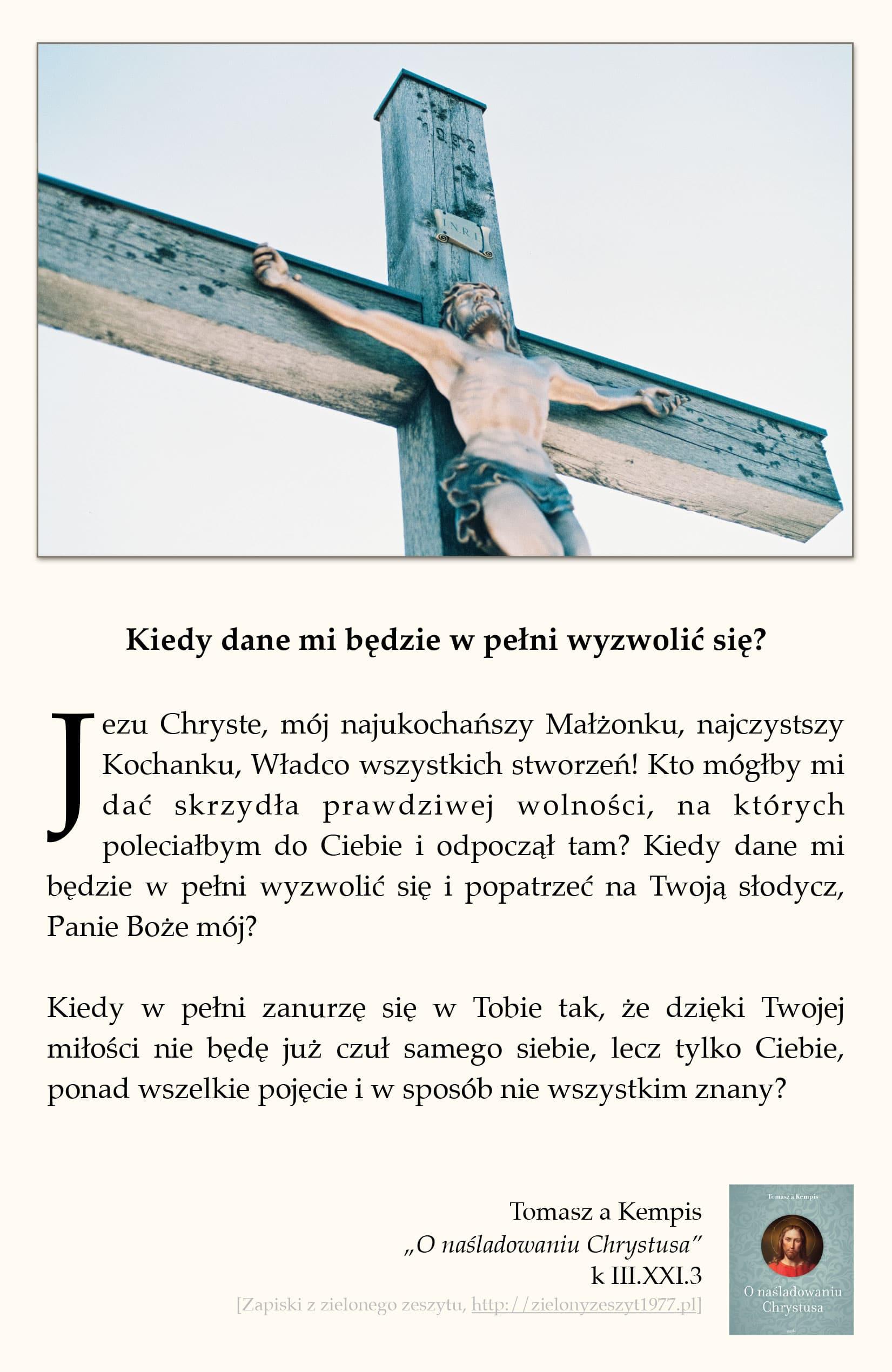 """Tomasz a Kempis, """"O naśladowaniu Chrystusa"""", k III.XXI.3 (Kiedy dane mi będzie w pełni wyzwolić się?)"""