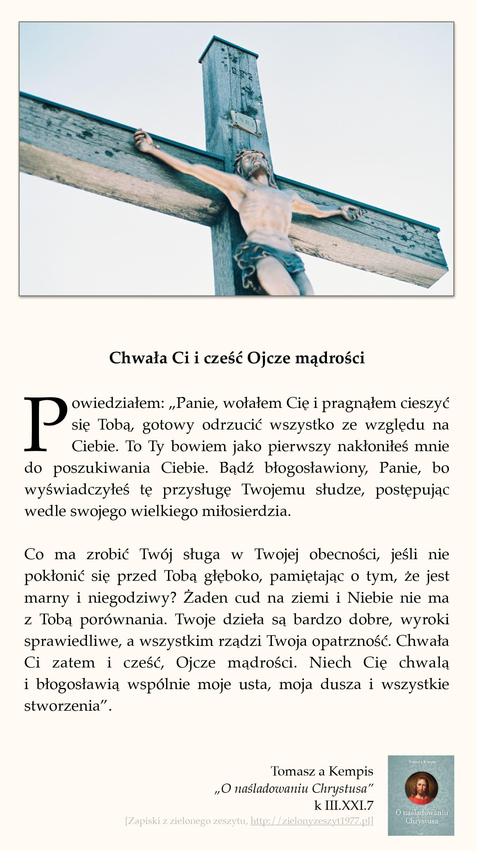 """Tomasz a Kempis, """"O naśladowaniu Chrystusa"""", k III.XXI.7 (Chwała Ci i cześć Ojcze mądrości)"""