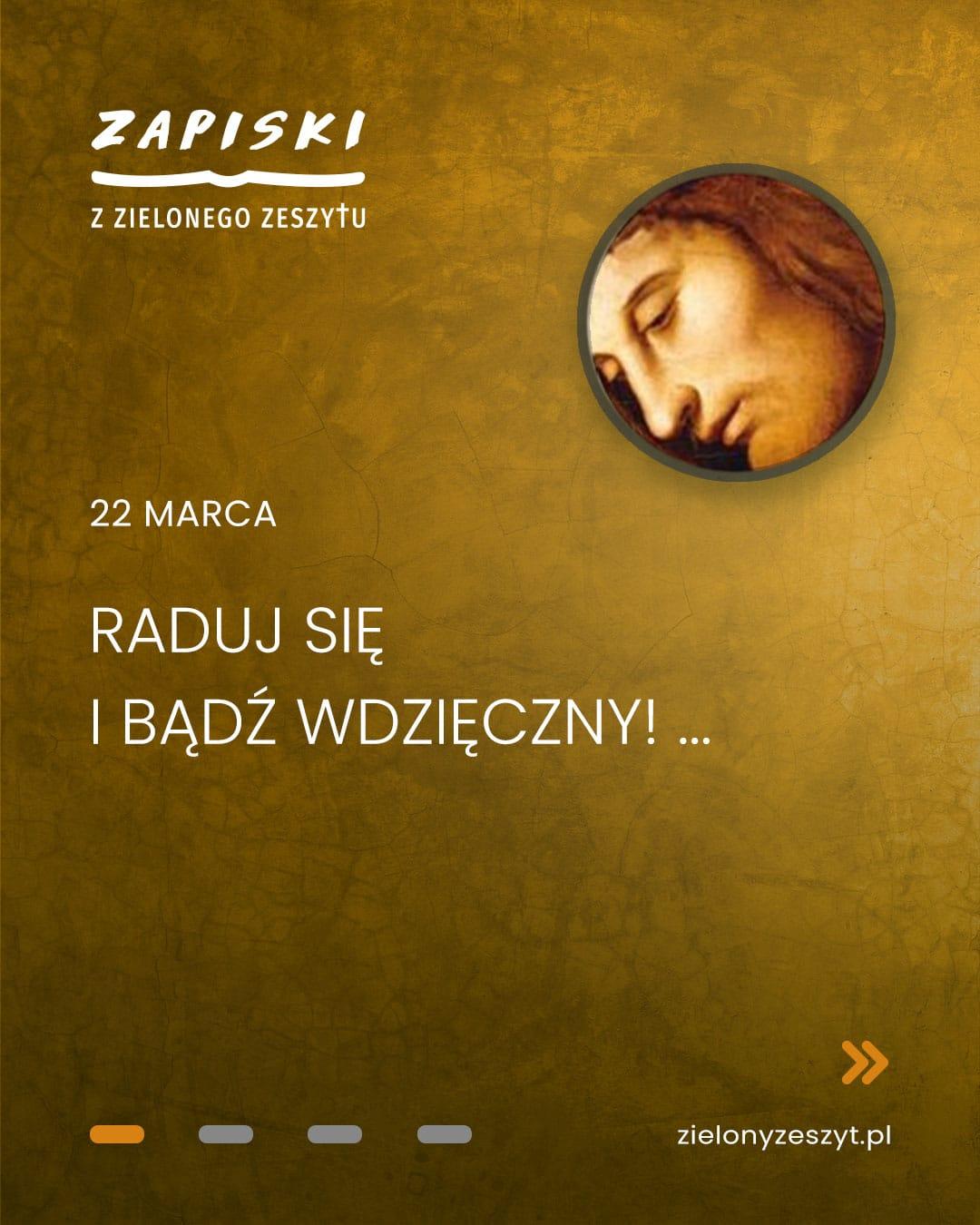 22 marca - Raduj się i bądź wdzięczny! - Jezus mówi do ciebie