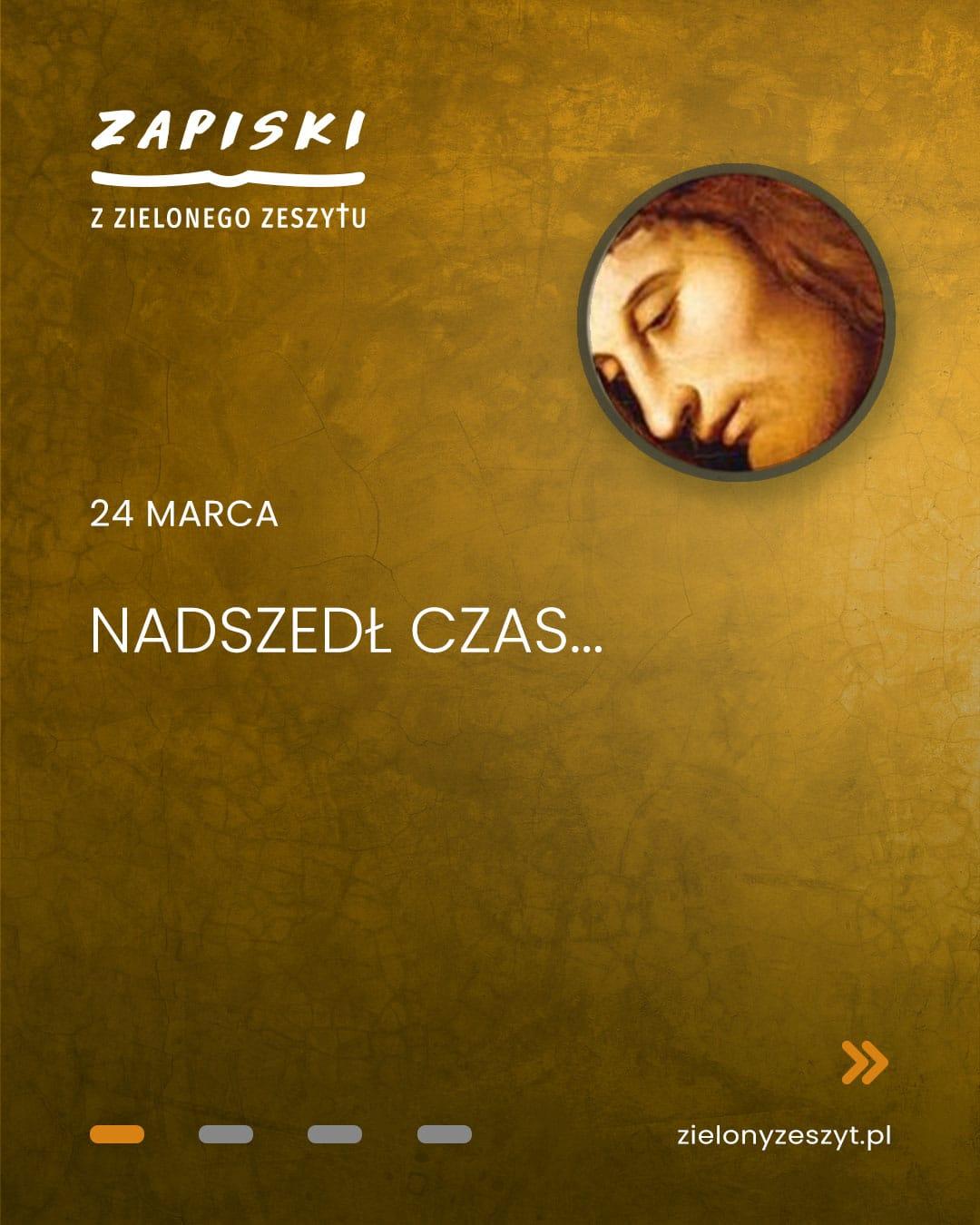 24 marca - Nadszedł czas... - Jezus mówi do ciebie