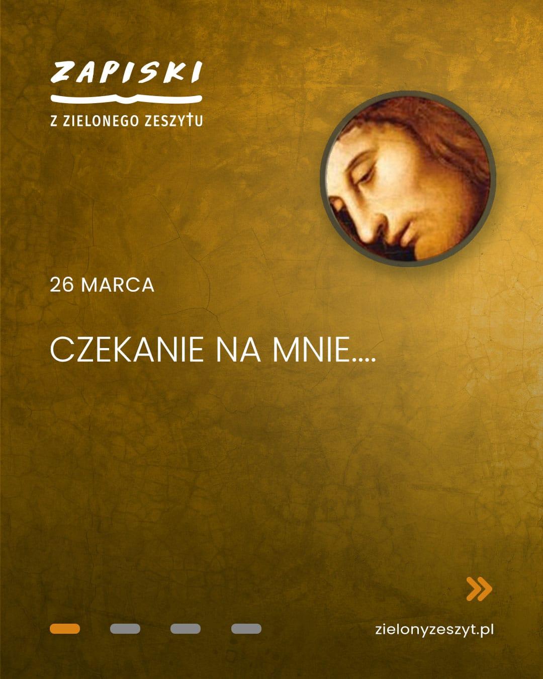 26 marca - Czekanie na Mnie... - Jezus mówi do ciebie