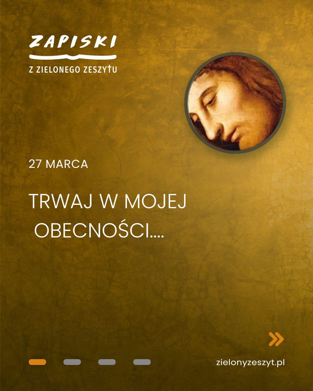 27 marca - Trwaj w Mojej obecności... Jezus mówi do ciebie