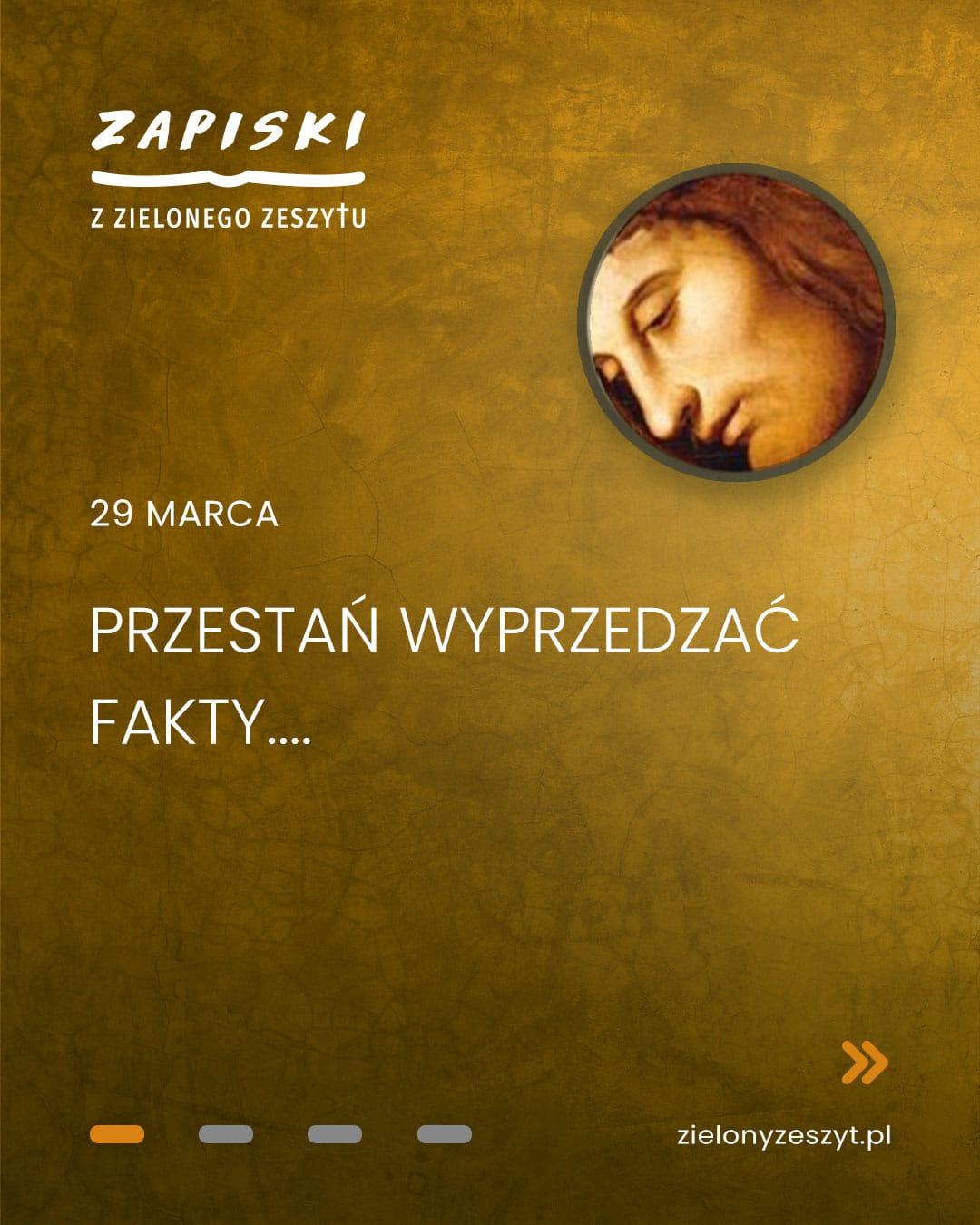 29 marca - Przestań wyprzedzać fakty... (Jezus mówi do ciebie)