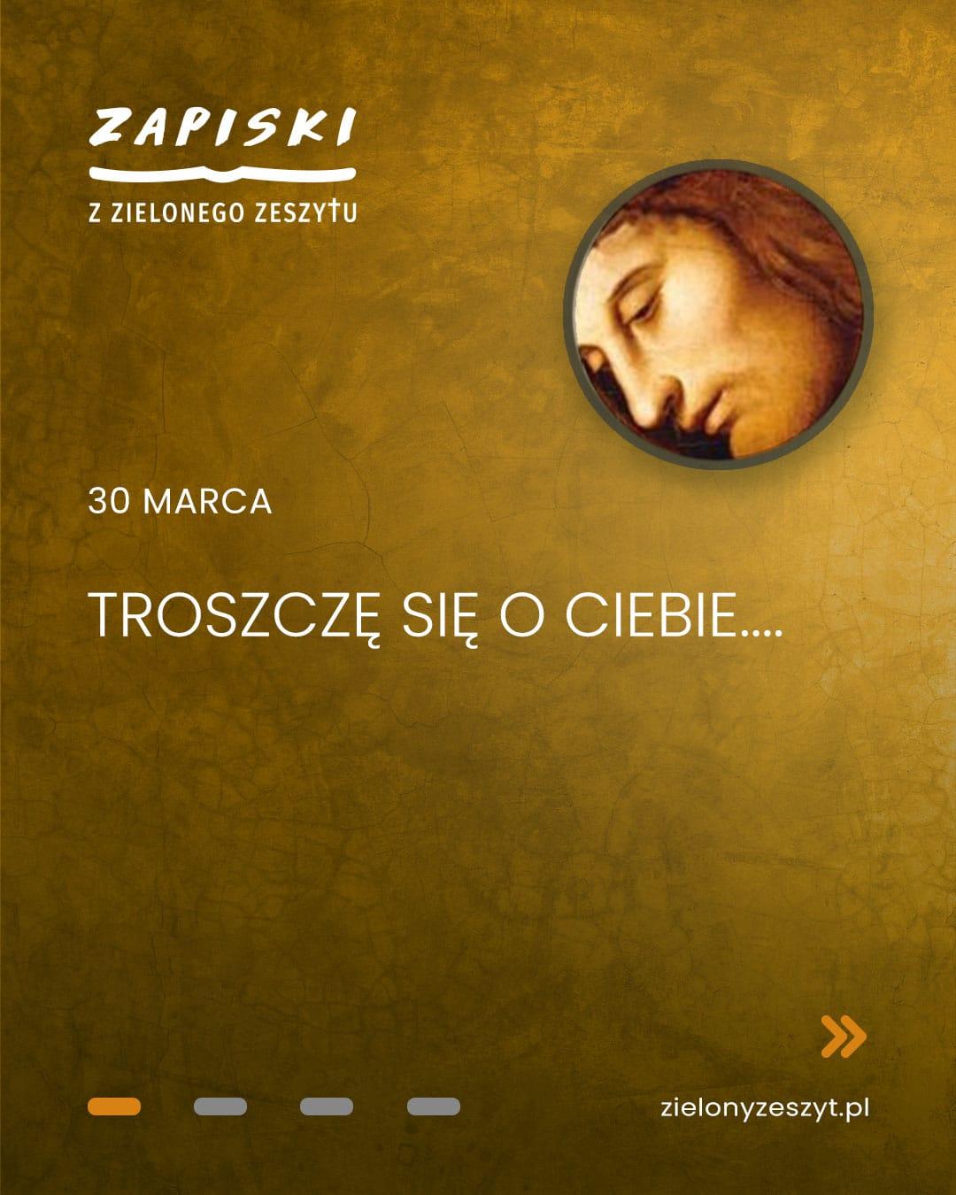 30 marca - Troszczę się o ciebie... (Jezus mówi do ciebie)