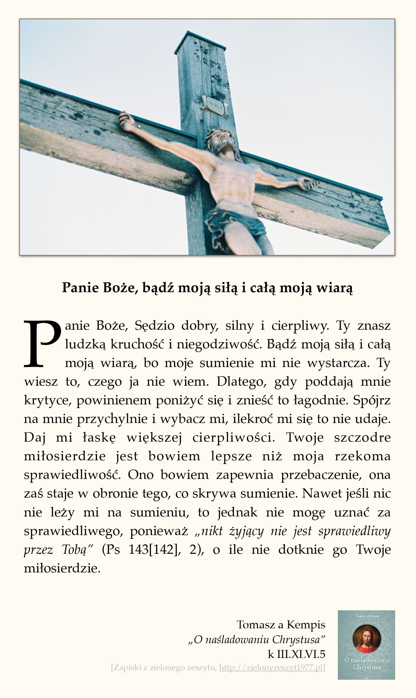 """Tomasz a Kempis, """"O naśladowaniu Chrystusa"""", k III.XLVI.5 (Panie Boże, bądź moją siłą i całą moją wiarą)"""