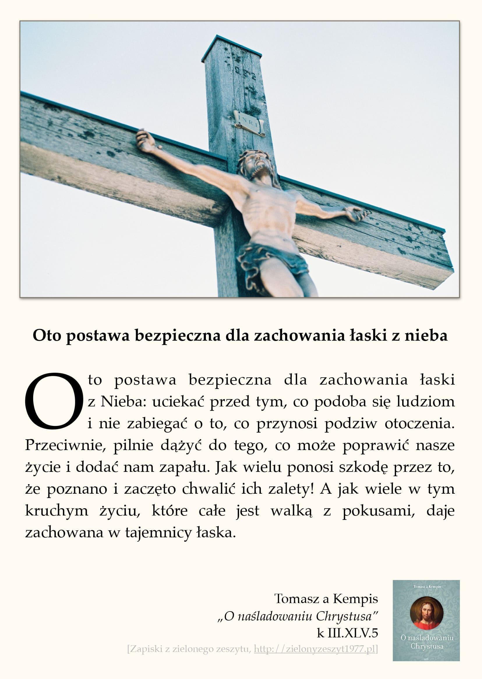 """Tomasz a Kempis, """"O naśladowaniu Chrystusa"""", k III.XLV.5 (Oto postawa bezpieczna dla zachowania łaski z nieba)"""