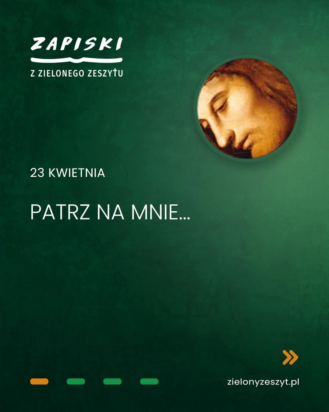 23 kwietnia - Patrz na Mnie... (Jezus mówi do ciebie)