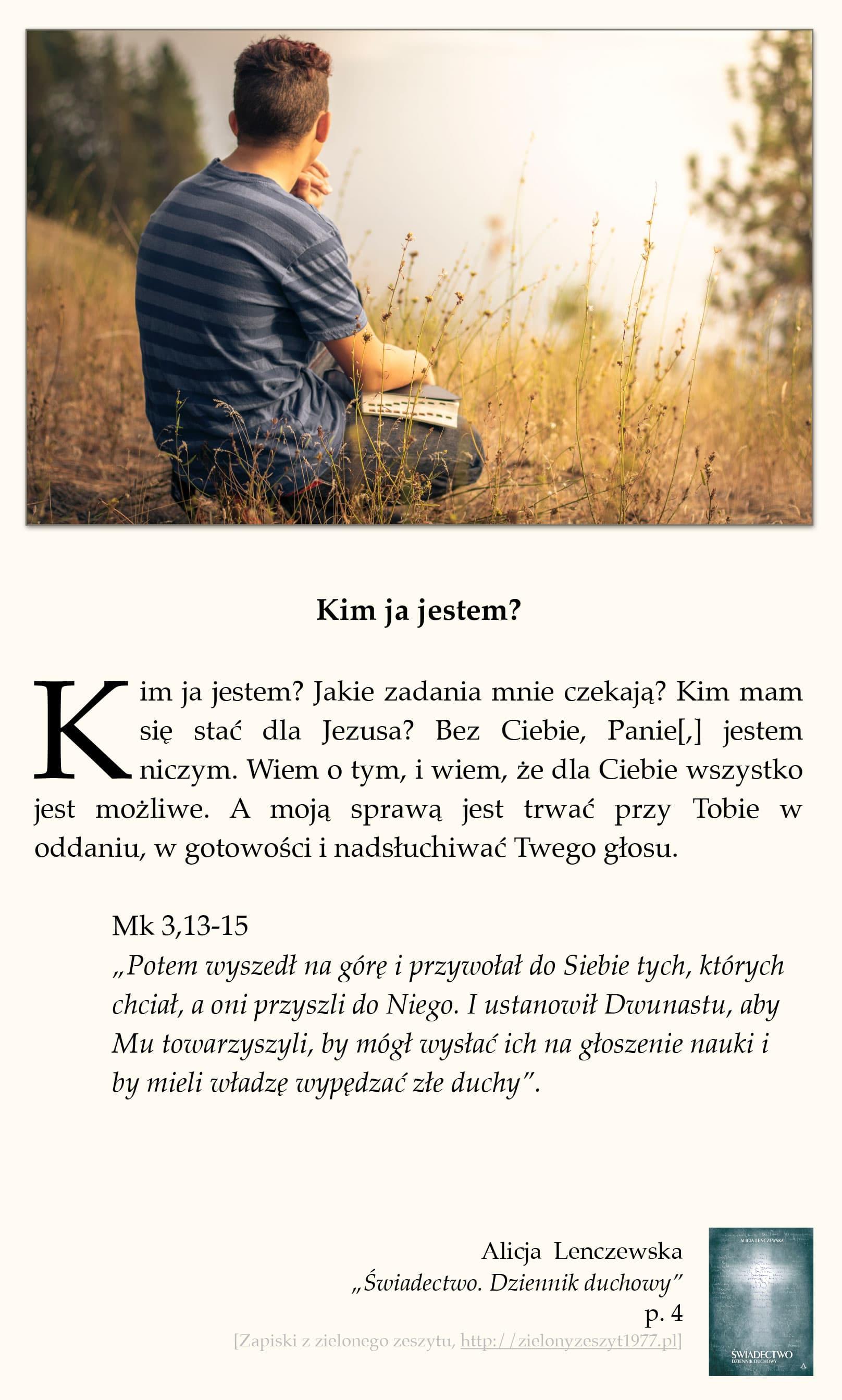 """Alicja Lenczewska, """"Świadectwo. Dziennik duchowy"""", p. 4, (Kim ja jestem?)"""