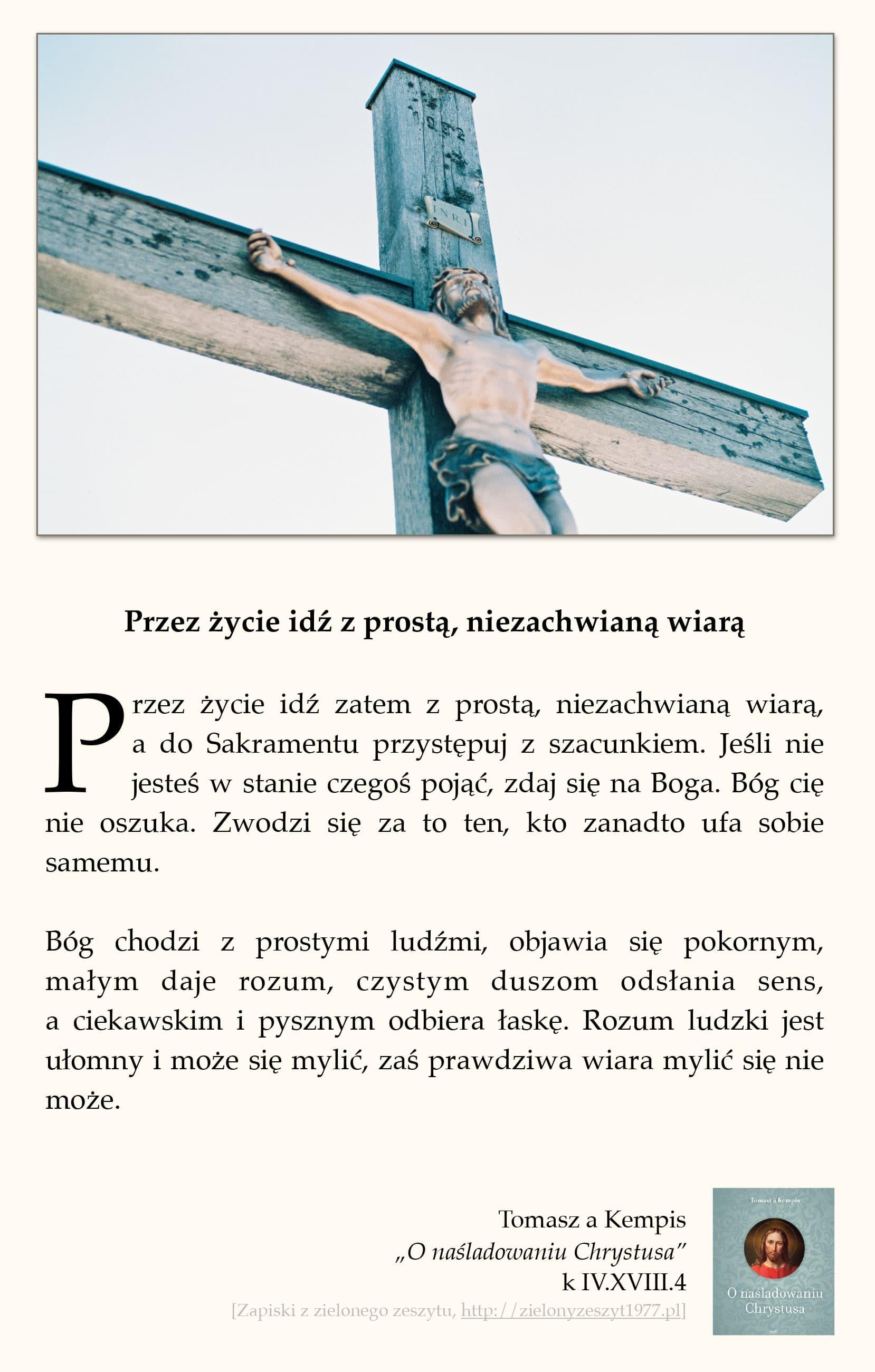 """Tomasz a Kempis, """"O naśladowaniu Chrystusa"""", k IV.XVIII.4 (Przez życie idź z prostą, niezachwianą wiarą)"""