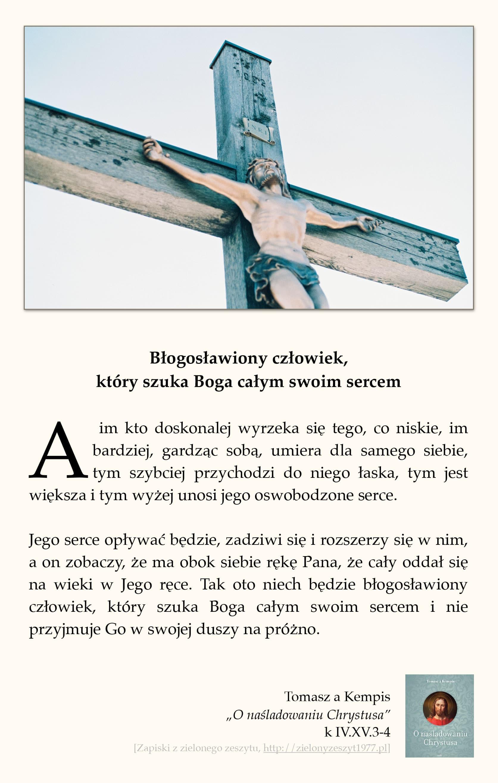 """Tomasz a Kempis, """"O naśladowaniu Chrystusa"""", k IV.XV.3-4 (Błogosławiony człowiek, który szuka Boga całym swoim sercem)"""