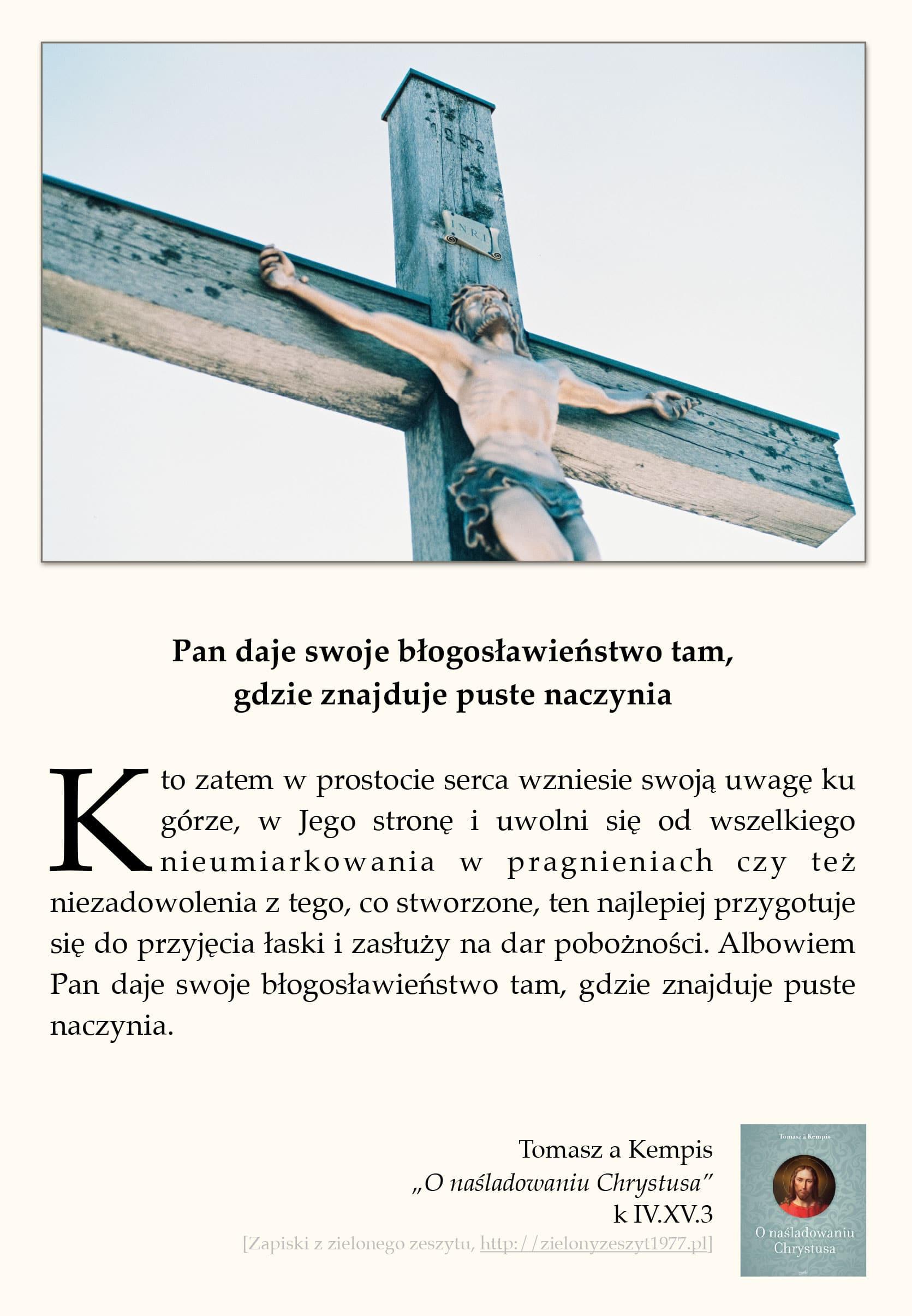 """Tomasz a Kempis, """"O naśladowaniu Chrystusa"""", k IV.XV.3 (Pan daje swoje błogosławieństwo tam, gdzie znajduje puste naczynia)"""