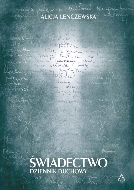 Świadectwo. Dziennik duchowy - Alicja Lenczewska