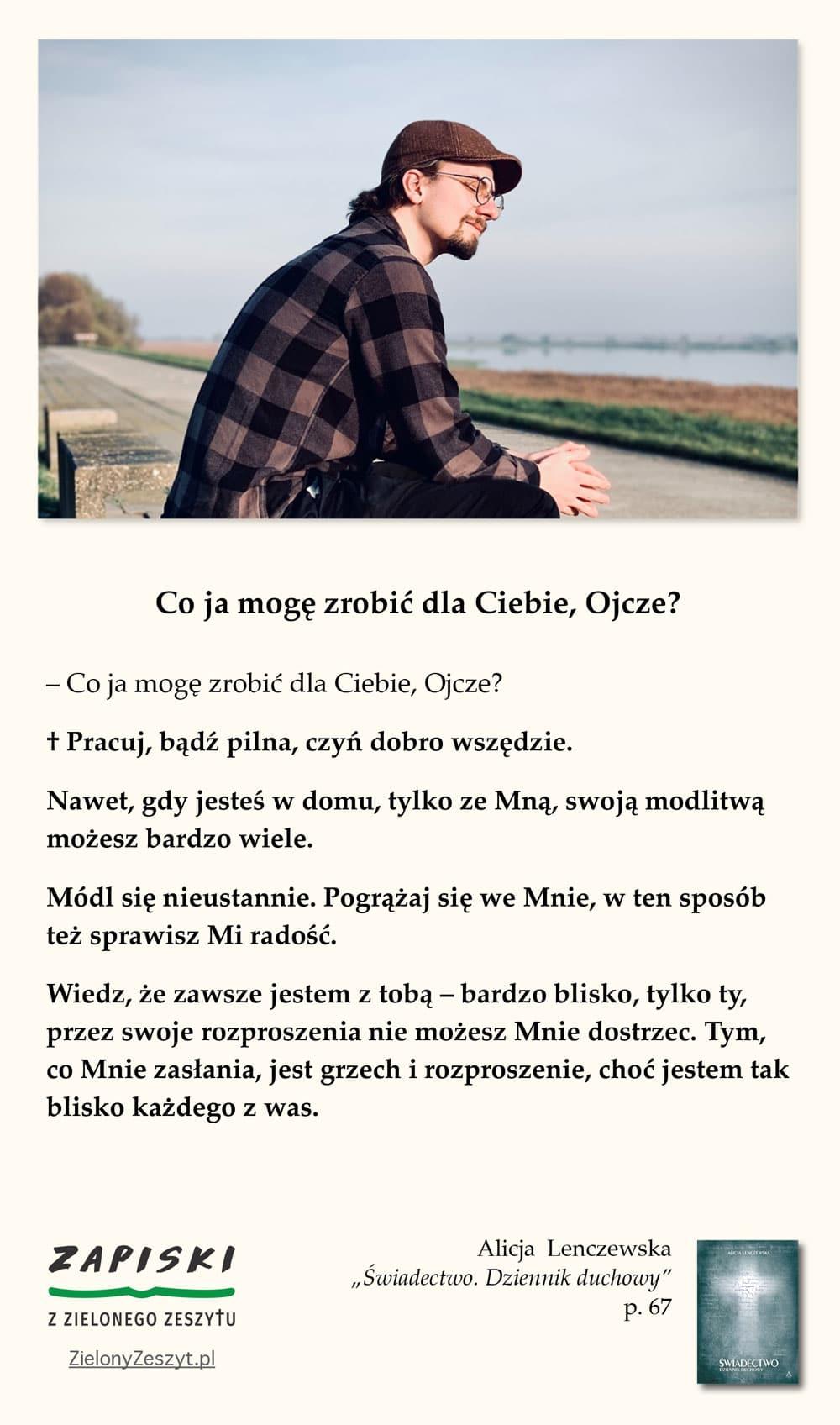 """Alicja Lenczewska, """"Świadectwo. Dziennik duchowy"""", p. 67 (Co ja mogę zrobić dla Ciebie, Ojcze?)"""